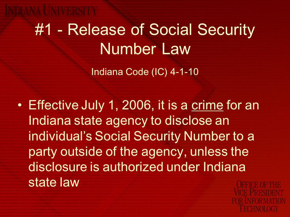 #1 - Release of Social Security Number Law Indiana Code (IC) 4-1-10