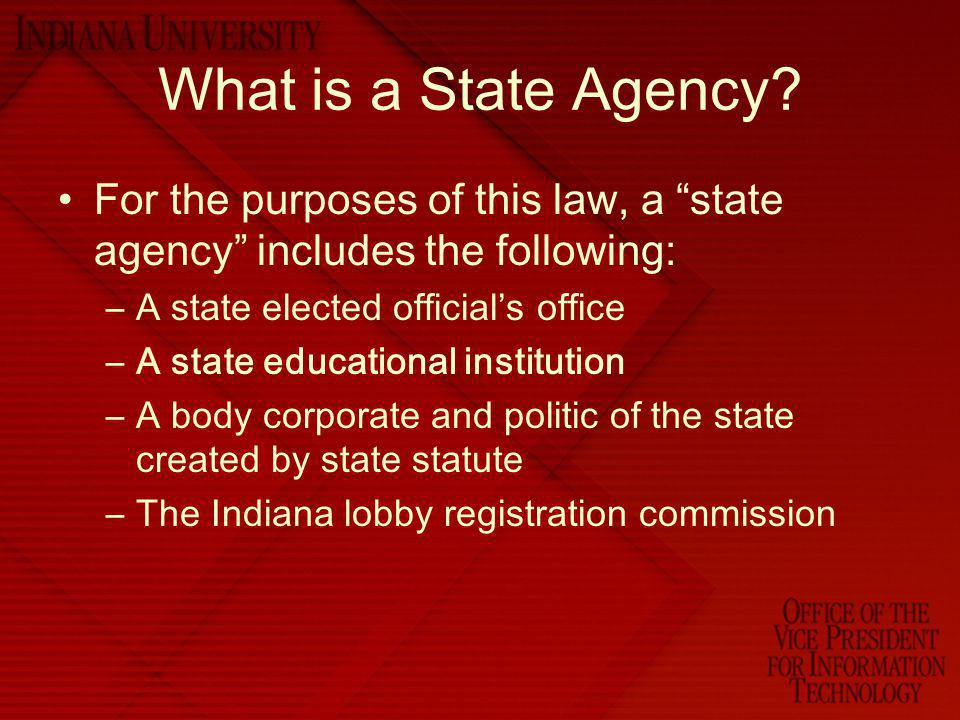 What is a State Agency For the purposes of this law, a state agency includes the following: A state elected official's office.
