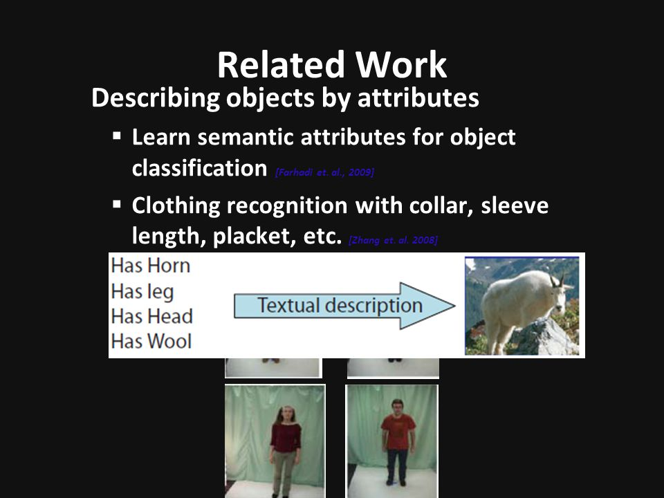 Related Work Describing objects by attributes