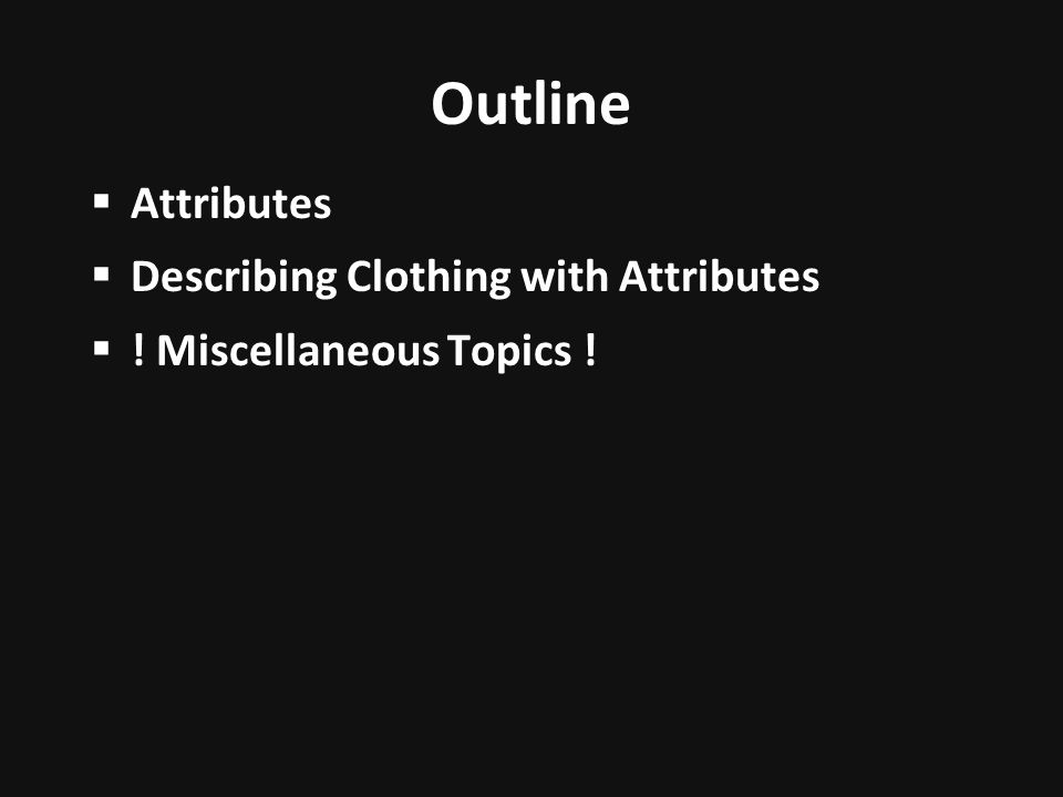 Outline Attributes Describing Clothing with Attributes