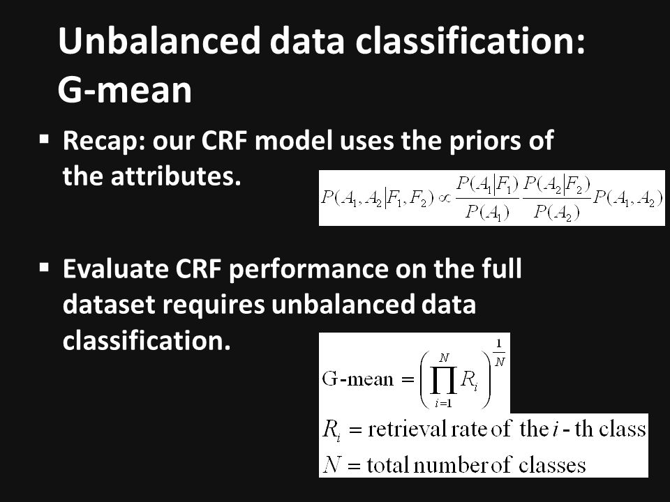 Unbalanced data classification: G-mean