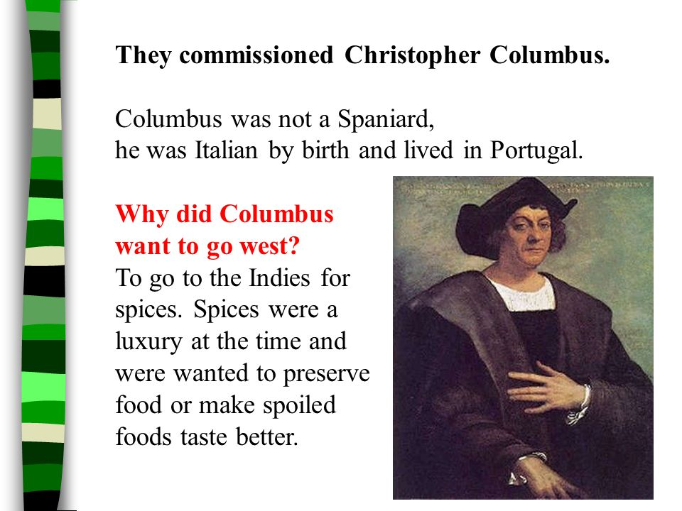 They commissioned Christopher Columbus.