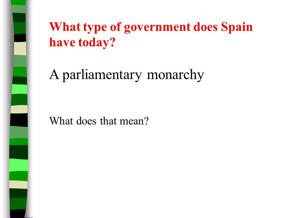 A parliamentary monarchy
