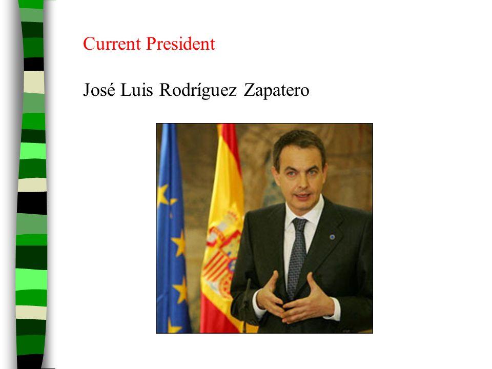 Current President José Luis Rodríguez Zapatero