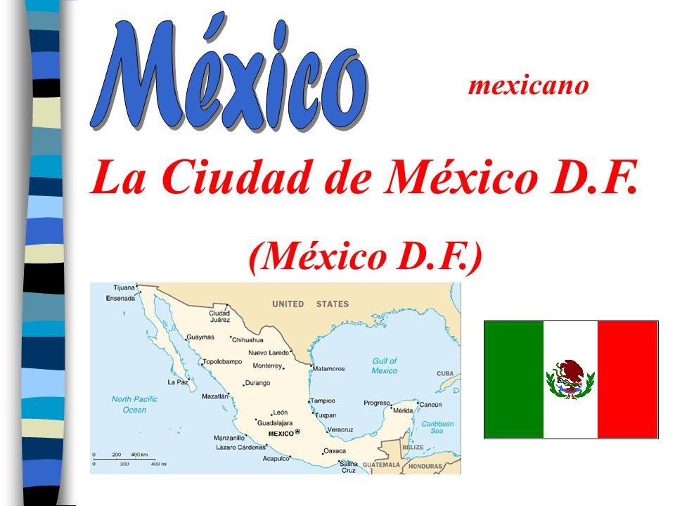 México mexicano La Ciudad de México D.F. (México D.F.)