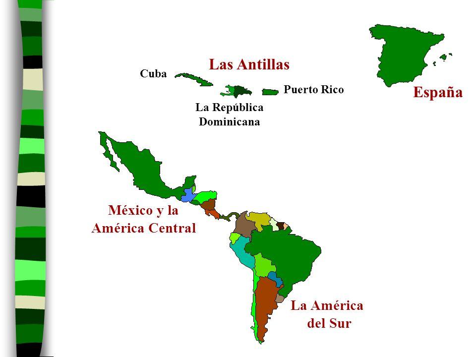 Las Antillas España México y la América Central La América del Sur