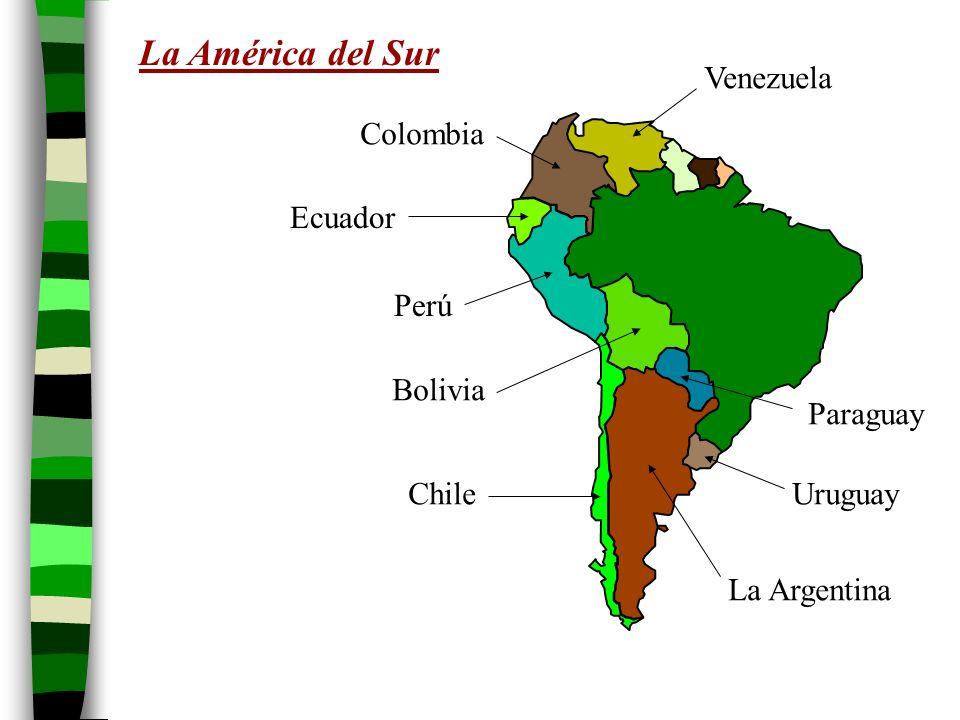 La América del Sur Venezuela Colombia Ecuador Perú Bolivia Paraguay