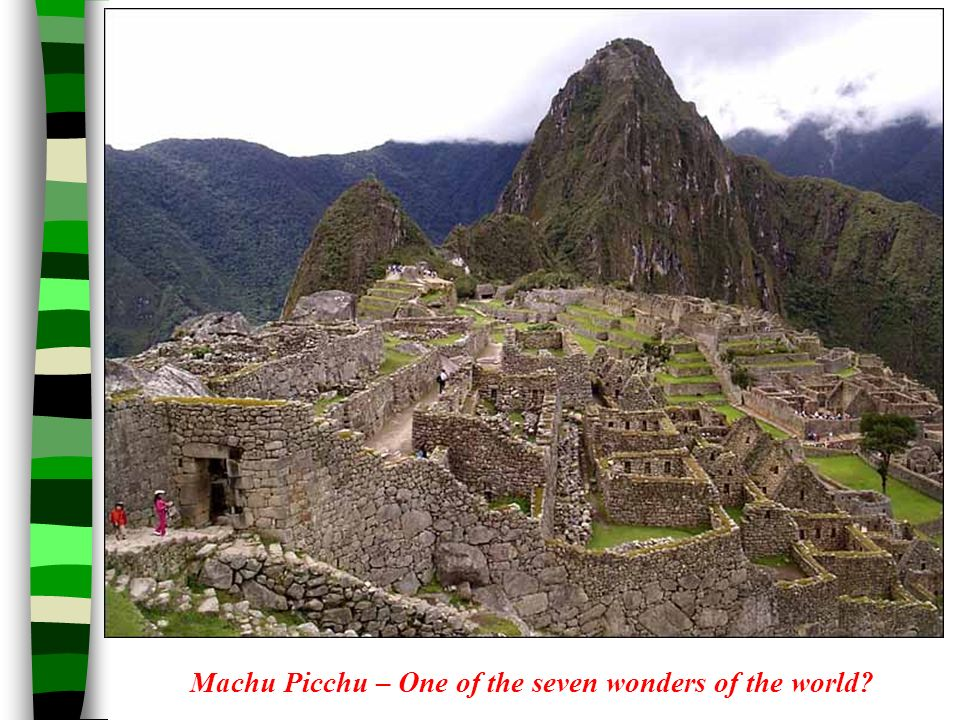 Machu Picchu – One of the seven wonders of the world