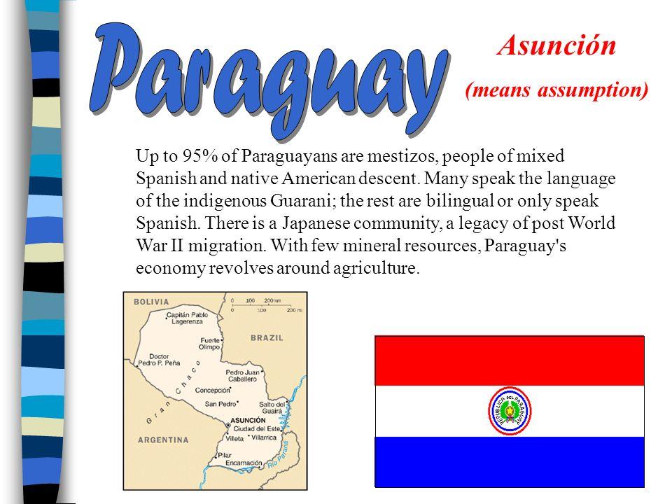 Paraguay Asunción (means assumption)