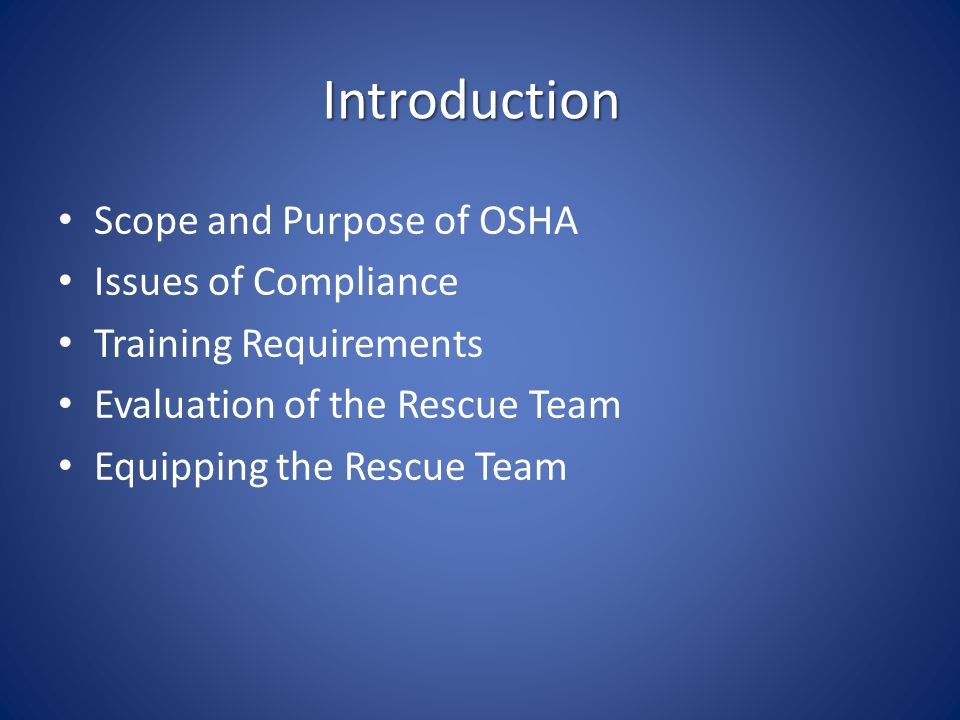 Introduction Scope and Purpose of OSHA Issues of Compliance