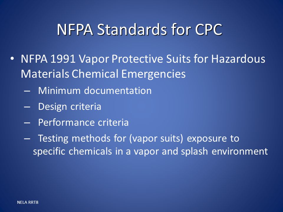 NFPA Standards for CPC NFPA 1991 Vapor Protective Suits for Hazardous Materials Chemical Emergencies.