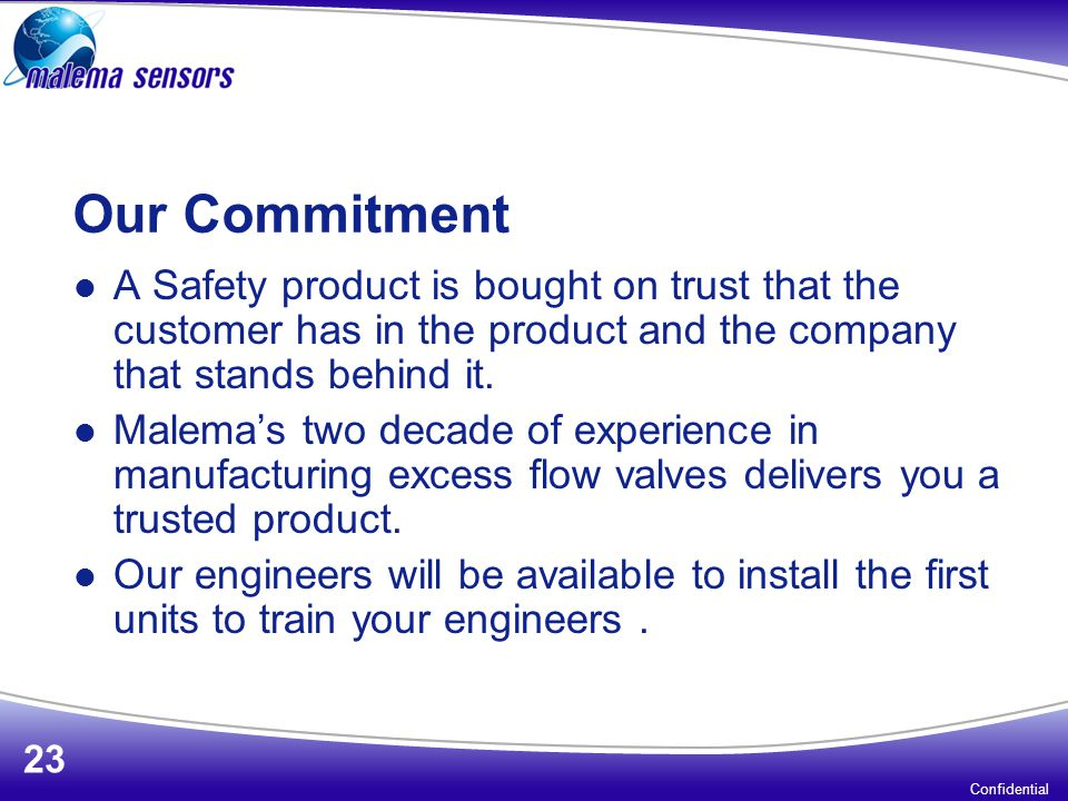 Our Commitment A Safety product is bought on trust that the customer has in the product and the company that stands behind it.