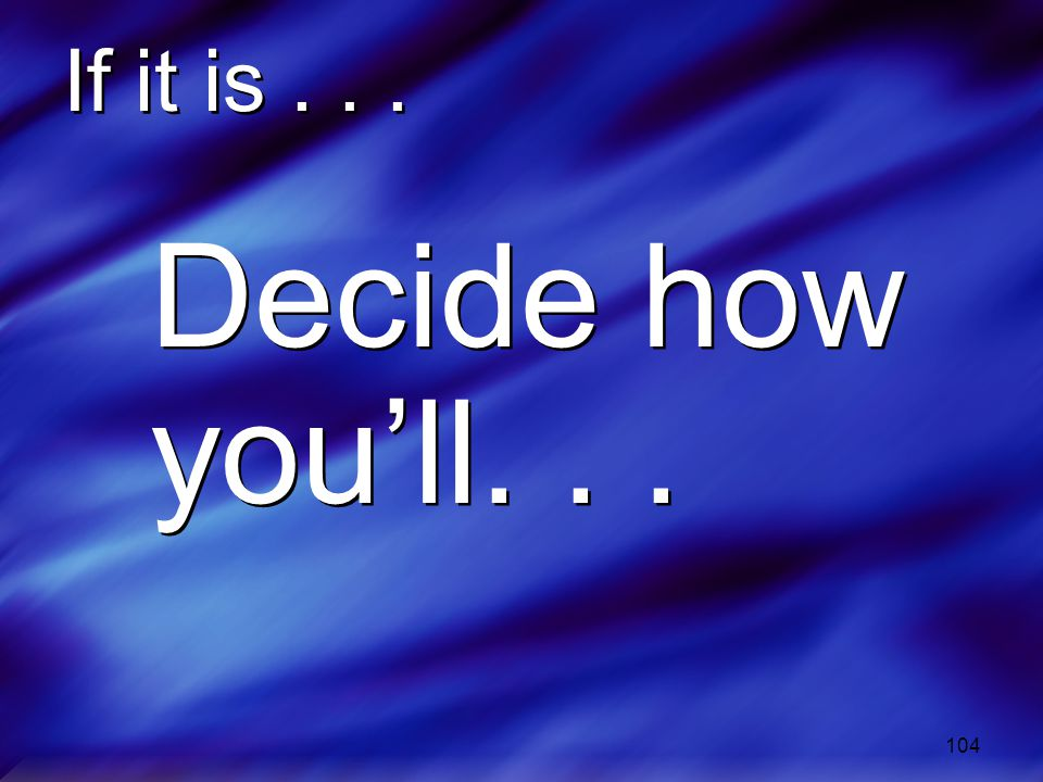If it is Decide how you'll. . .