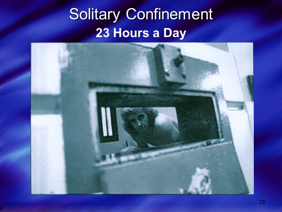 Solitary Confinement 23 Hours a Day