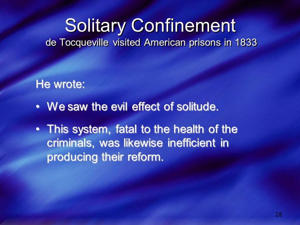 Solitary Confinement de Tocqueville visited American prisons in 1833