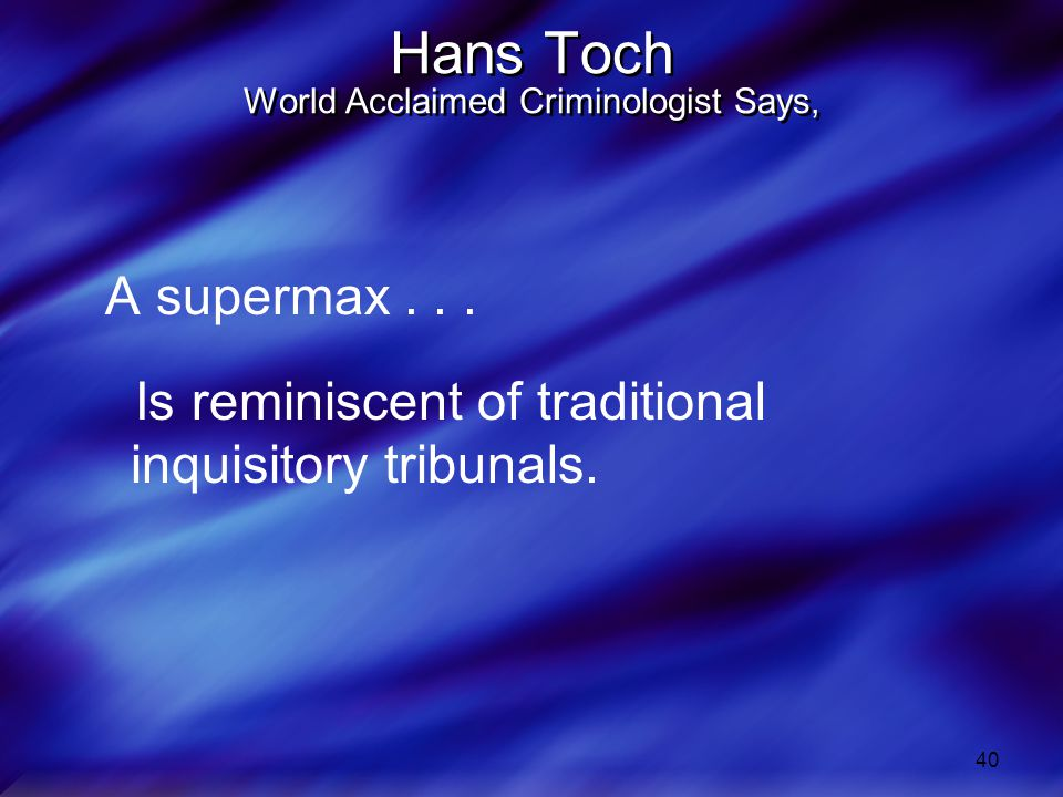 Hans Toch World Acclaimed Criminologist Says,