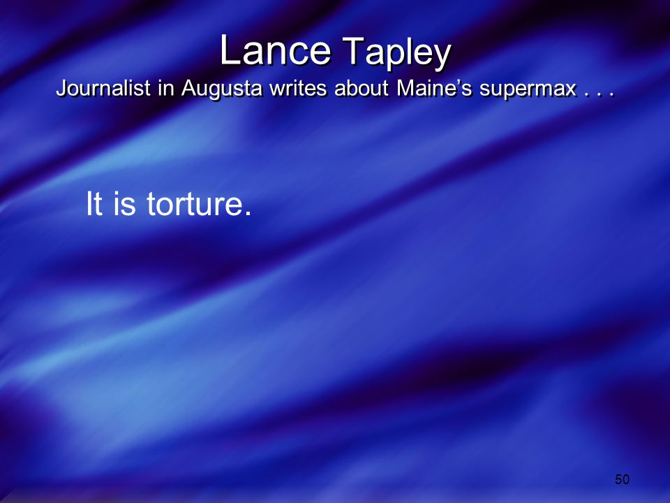 Lance Tapley Journalist in Augusta writes about Maine's supermax . . .