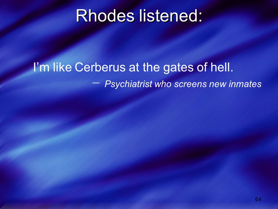 Rhodes listened: I'm like Cerberus at the gates of hell.