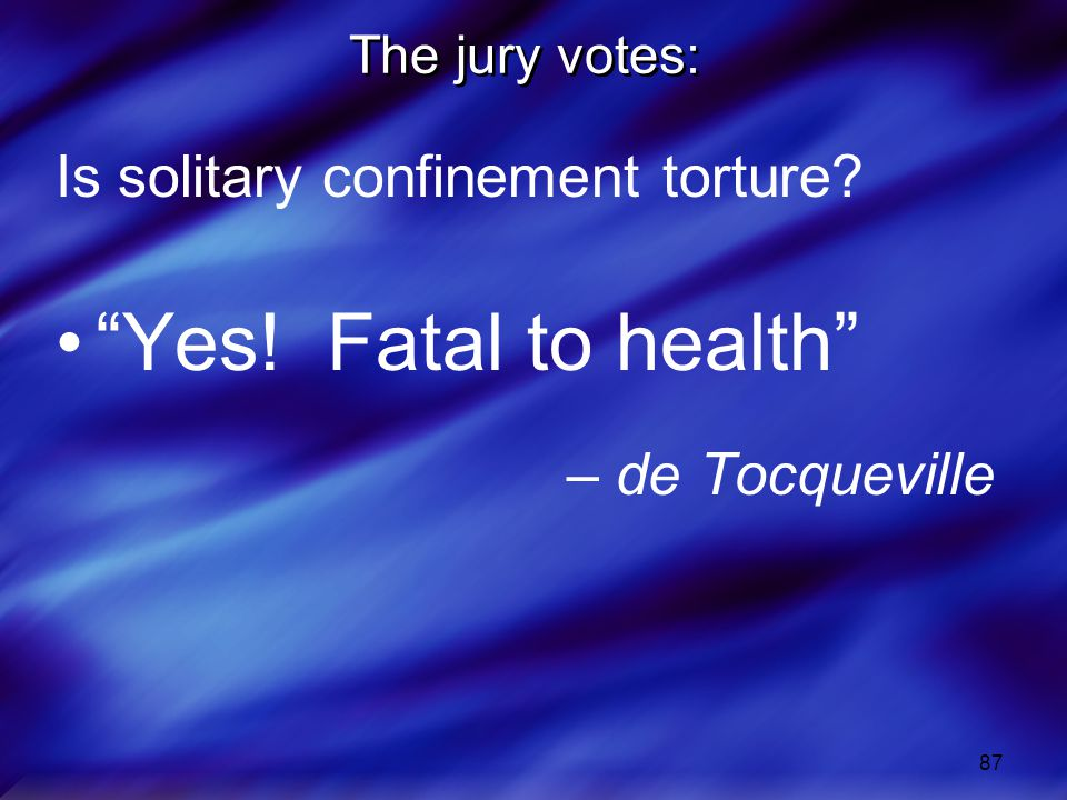 Yes! Fatal to health Is solitary confinement torture