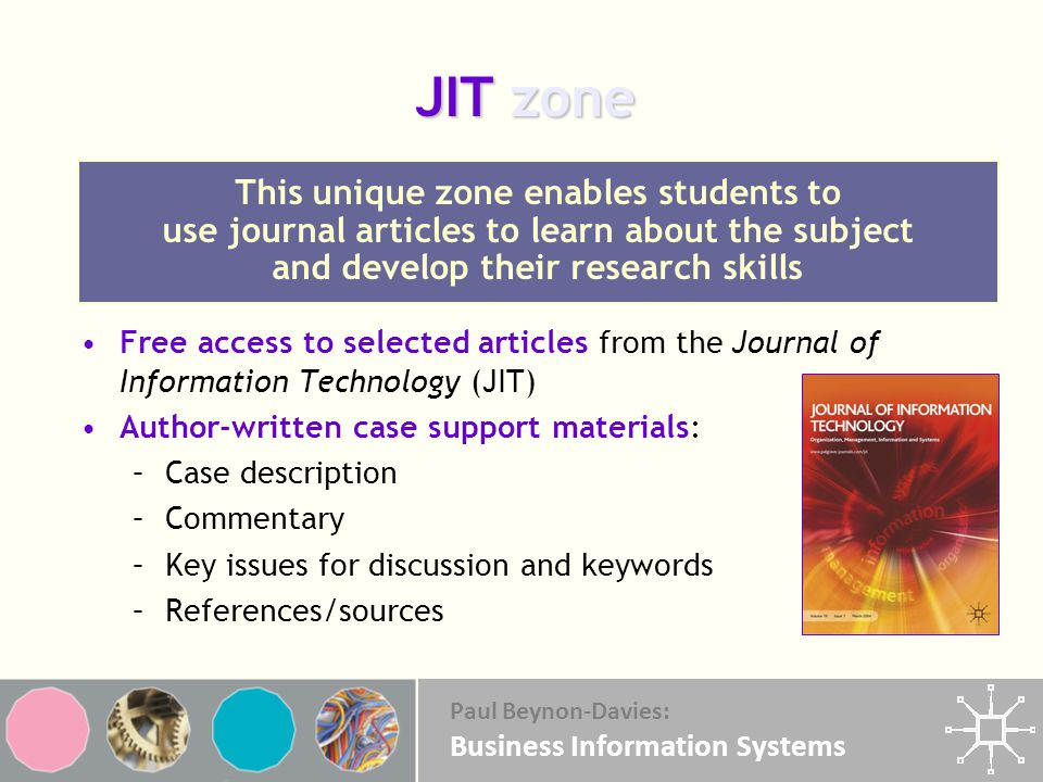 JIT zone This unique zone enables students to use journal articles to learn about the subject and develop their research skills.