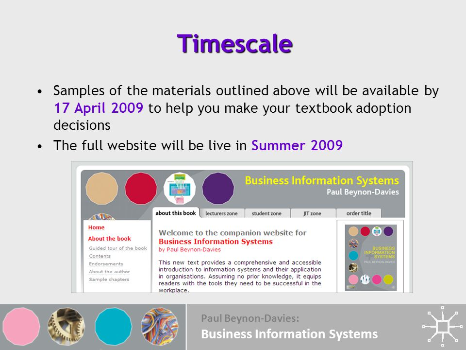 Timescale Samples of the materials outlined above will be available by 17 April 2009 to help you make your textbook adoption decisions.