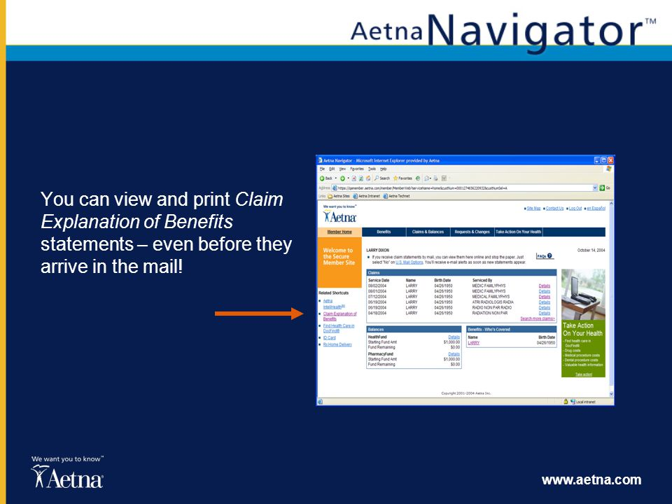 You can view and print Claim Explanation of Benefits statements – even before they arrive in the mail!