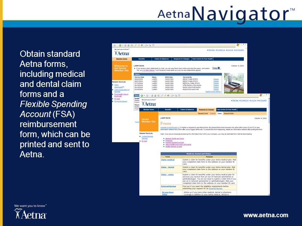 Obtain standard Aetna forms, including medical and dental claim forms and a Flexible Spending Account (FSA) reimbursement form, which can be printed and sent to Aetna.