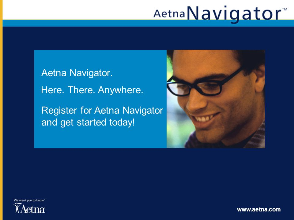 Register for Aetna Navigator and get started today!