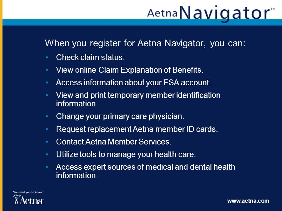 When you register for Aetna Navigator, you can: