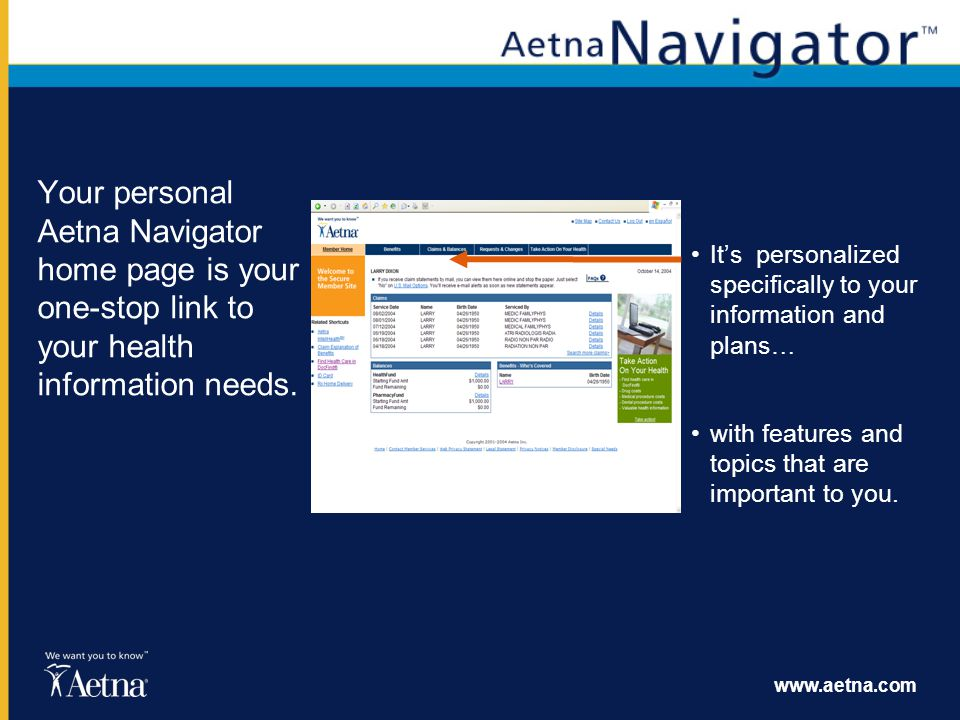 Your personal Aetna Navigator home page is your one-stop link to your health information needs.