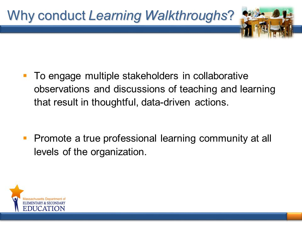 Why conduct Learning Walkthroughs