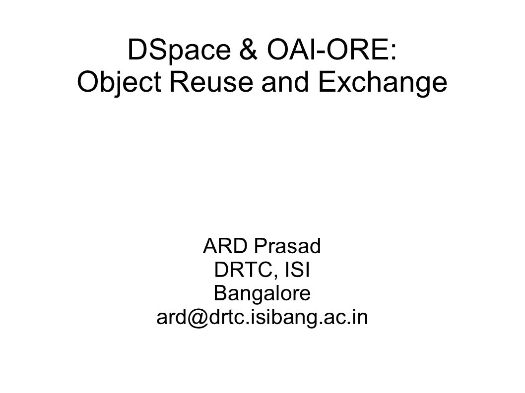 DSpace & OAI-ORE: Object Reuse and Exchange