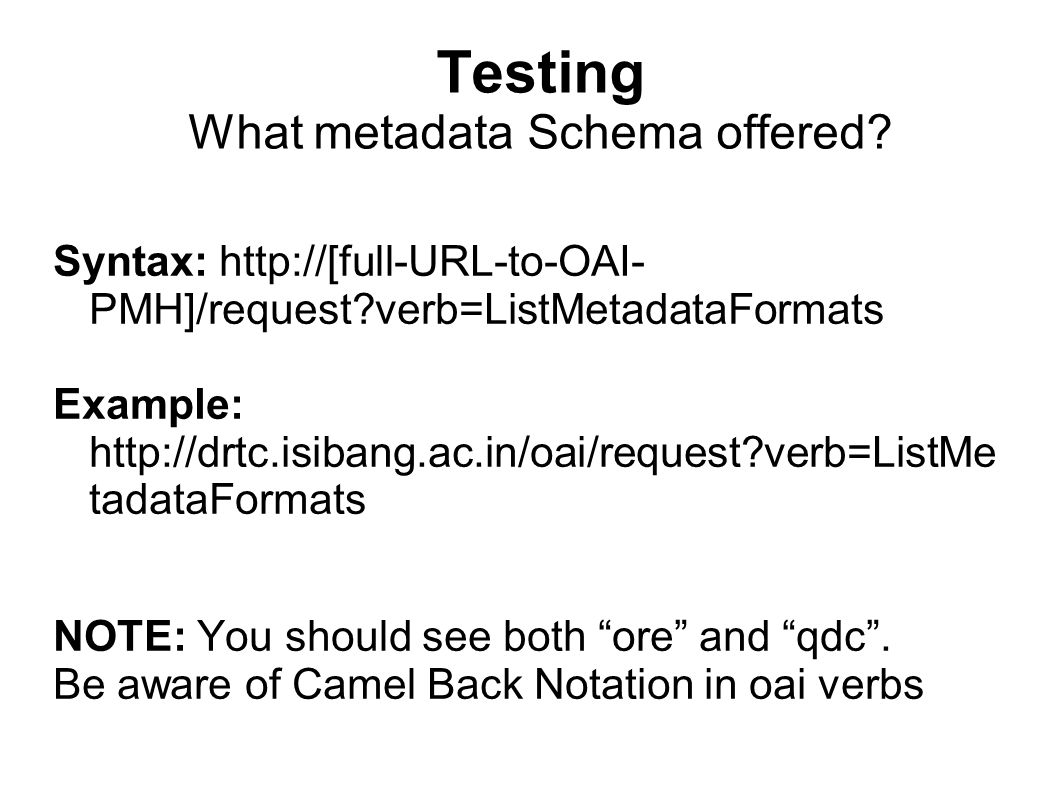 Testing What metadata Schema offered