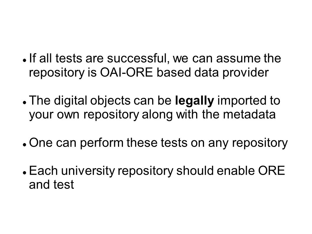 If all tests are successful, we can assume the repository is OAI-ORE based data provider