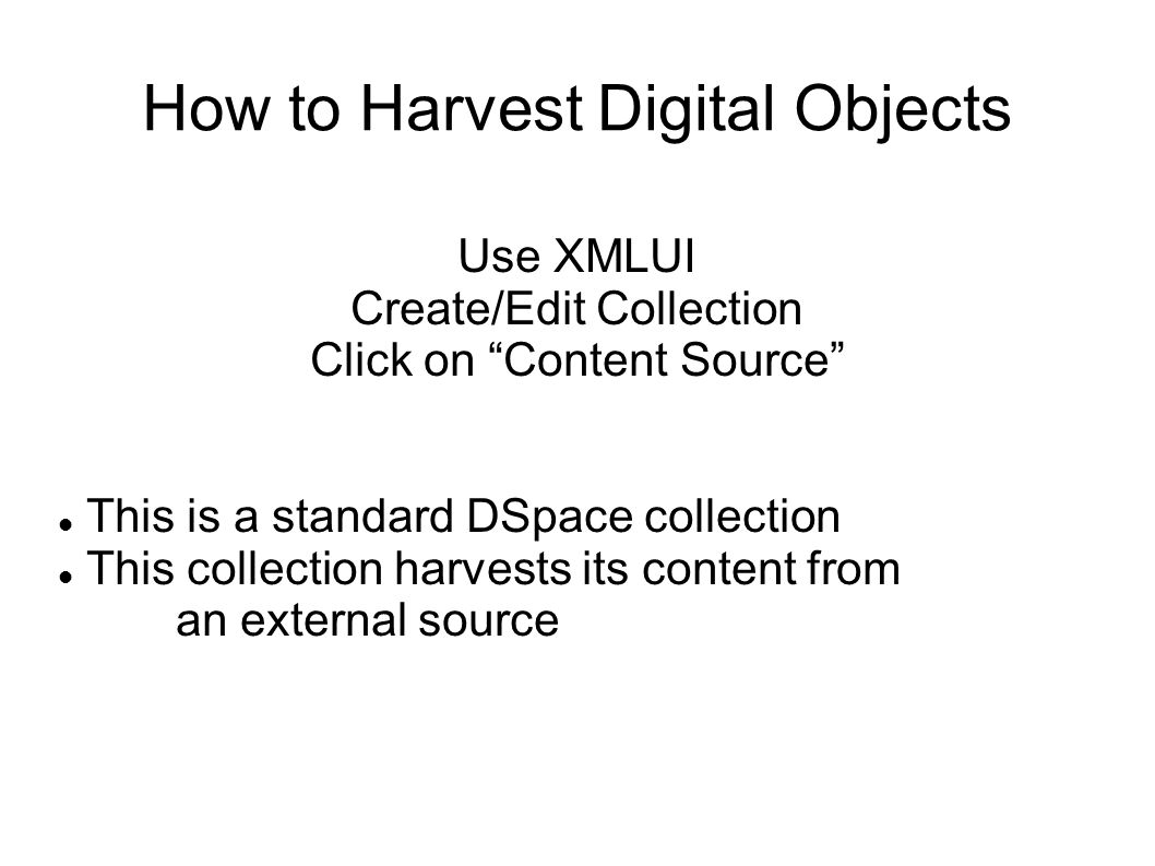 How to Harvest Digital Objects
