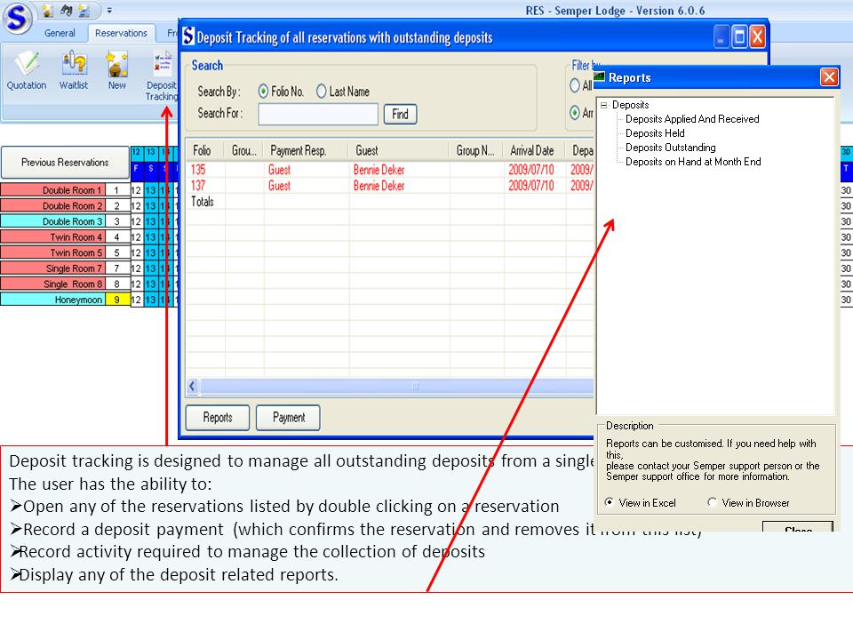 Deposit tracking is designed to manage all outstanding deposits from a single environment.