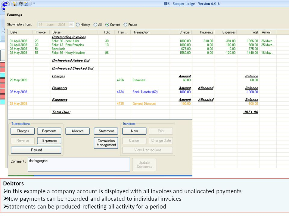 Debtors In this example a company account is displayed with all invoices and unallocated payments.