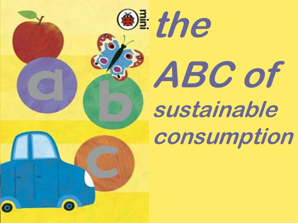 the ABC of sustainable consumption