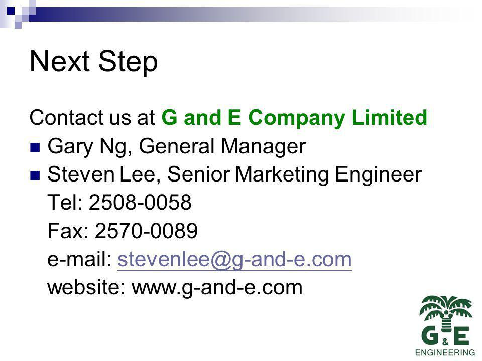 Next Step Contact us at G and E Company Limited