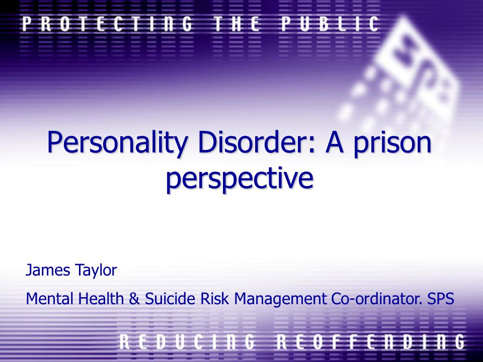 Personality Disorder: A prison perspective