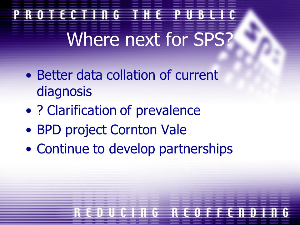 Where next for SPS Better data collation of current diagnosis