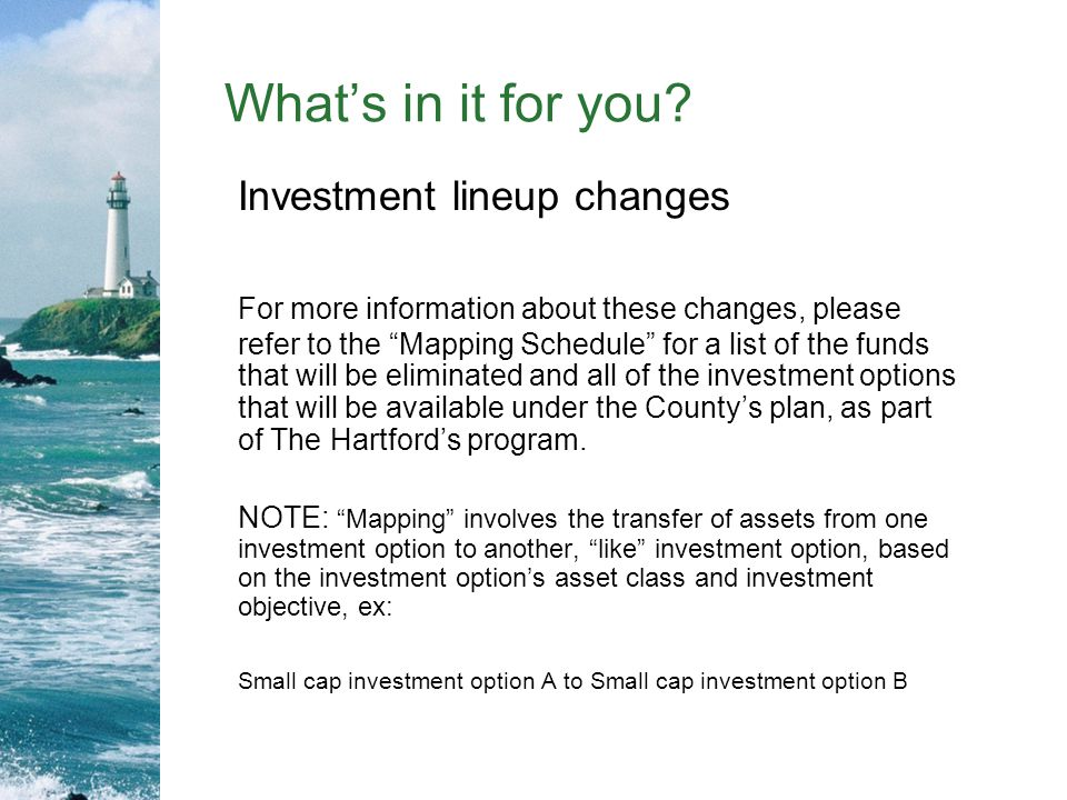 What's in it for you Investment lineup changes