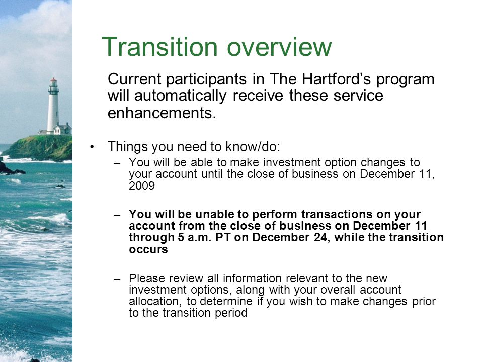 Transition overview Current participants in The Hartford's program will automatically receive these service enhancements.