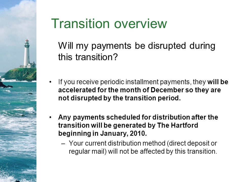 Transition overview Will my payments be disrupted during this transition