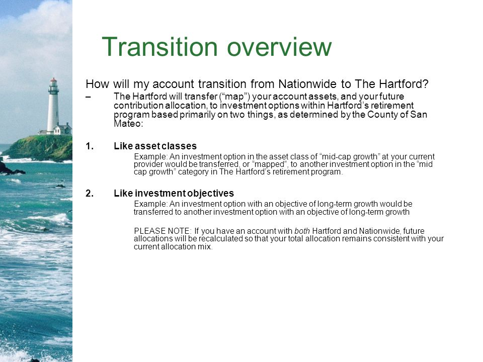 Transition overview How will my account transition from Nationwide to The Hartford