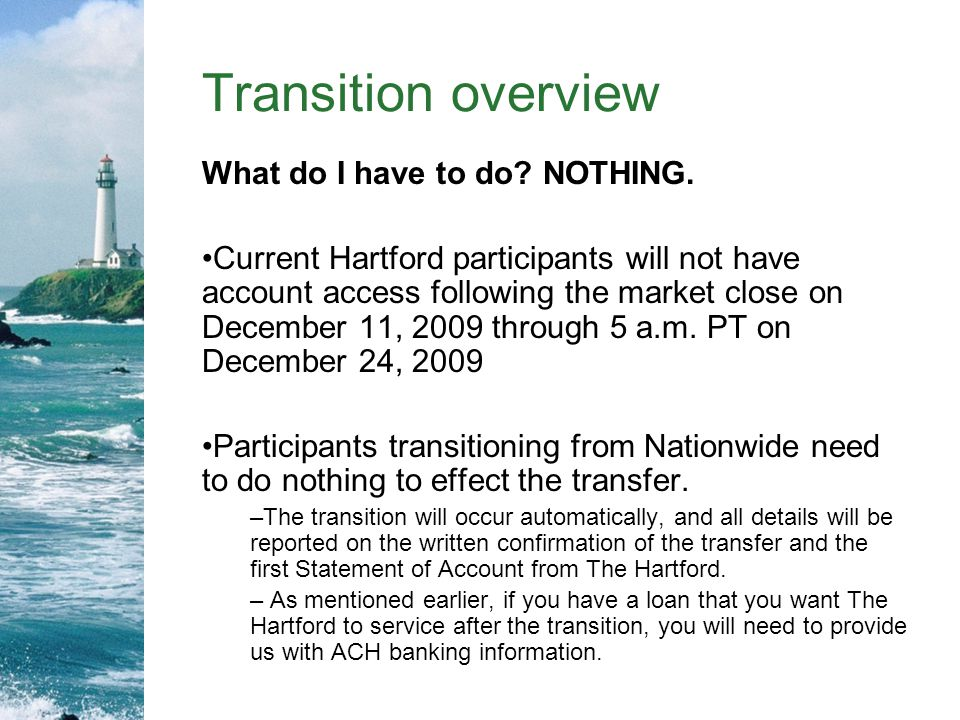 Transition overview What do I have to do NOTHING.