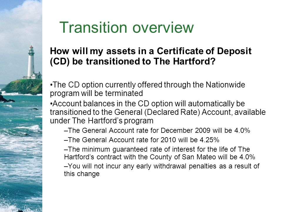 Transition overview How will my assets in a Certificate of Deposit (CD) be transitioned to The Hartford