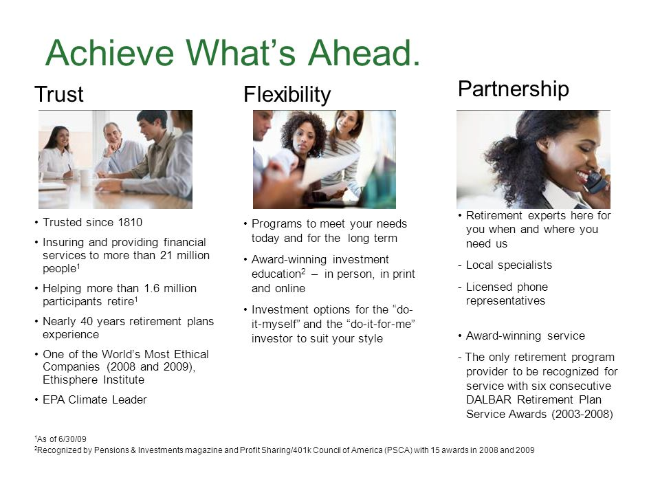 Achieve What's Ahead. Partnership Trust Flexibility