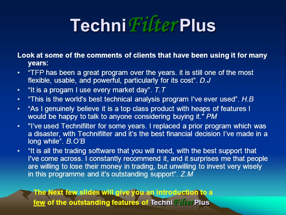 TechniFilter Plus Look at some of the comments of clients that have been using it for many years:
