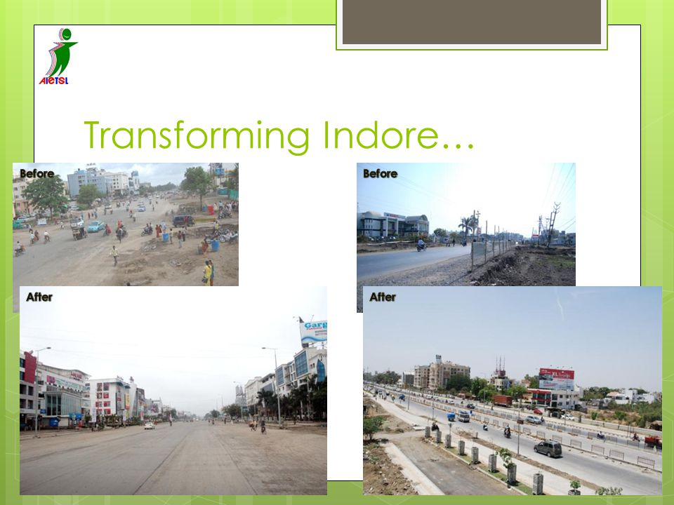 Transforming Indore… Before Before After After